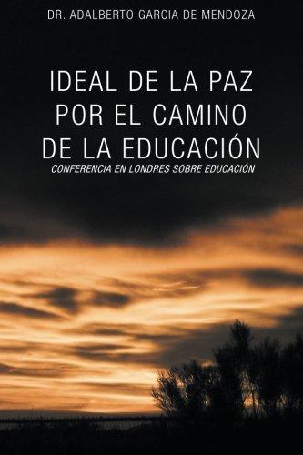 Ideal de La Paz Por El Camino de La Educacion: La Confrencia En Londres Sobre Educacion