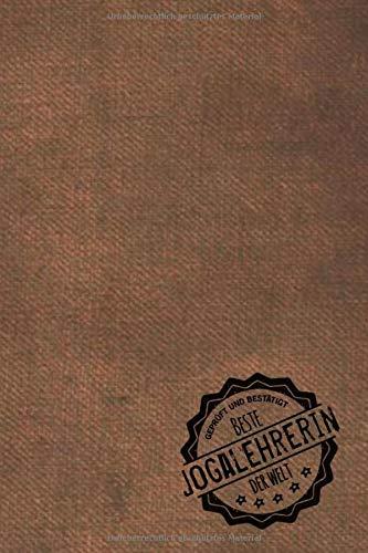 Geprüft und Bestätigt beste Jogalehrerin der Welt: Notizbuch für die Trainerin / Lehrerin von Joga  Geschenkidee | Geschenke | Geschenk