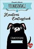 Fellnasentage. Kreatives Eintragbuch für meinen Hund. Spannende Fun Facts, IQ-Test und DIY-Ideen rund um Hunde. - Franziska Schneider