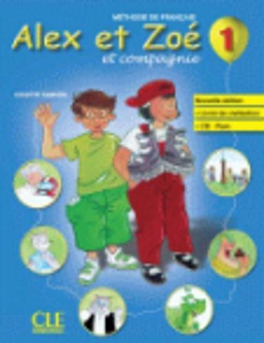 Alex ET Zoe ET Compagnie - Nouvelle Edition: Livre De L'Eleve + Livret De Civilisation + CD-Rom 1 por Colette Samson