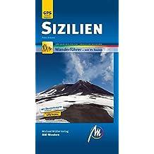 Sizilien MM-Wandern: Wanderführer mit GPS-kartierten Routen.