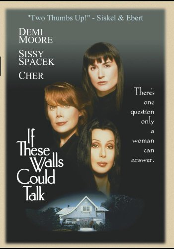 If These Walls Could Talk by Sissy Spacek, Cher, Demi Moore Anne Heche