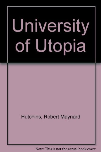 university-of-utopia-charles-r-walgreen-foundation-lectures-by-robert-m-hutchins-1964-12-23