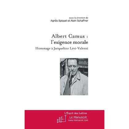 Albert Camus : l'exigence morale (L'Esprit des Lettres, sous la direction d'Alain Schaffner (Université Paris III – Sorbonne Nouvelle) et de Philippe Zard (Université de Paris X – Nanterre))
