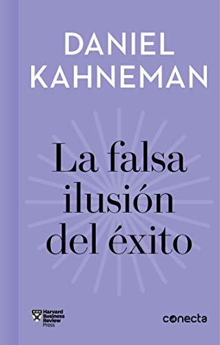 La falsa ilusión del éxito de Daniel Kahneman