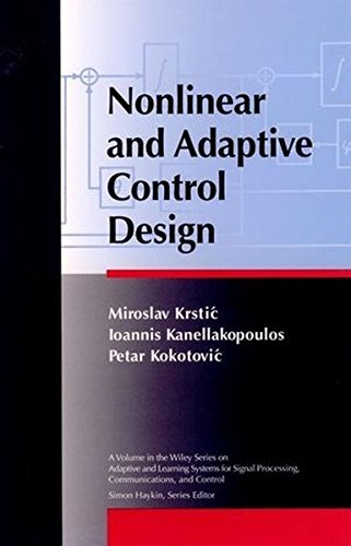 Nonlinear Control Design (Adaptive and Cognitive Dynamic Systems: Signal Processing, Learning, Communications and Control) by Krstic (1995-05-31)