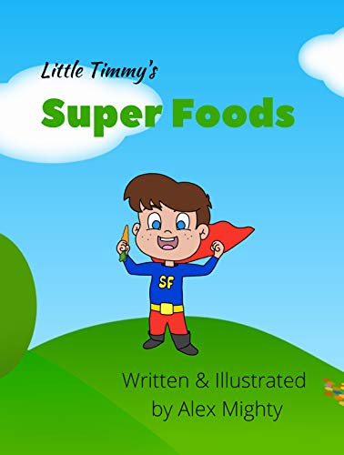 Little Timmy's Super Foods (English Edition)