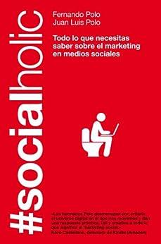Descarga gratuita #Socialholic: Todo lo que necesitas saber sobre marketing en medios sociales PDF