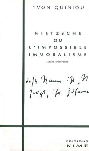 Nietzsche ou L'impossible immoralisme : Lecture matrialiste