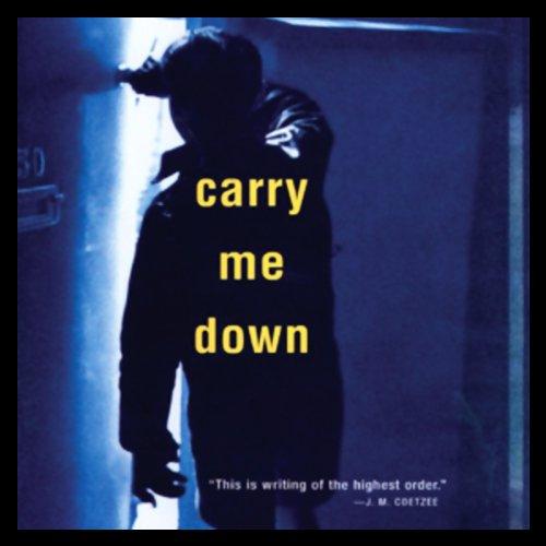 Carry Me Down  Audiolibri