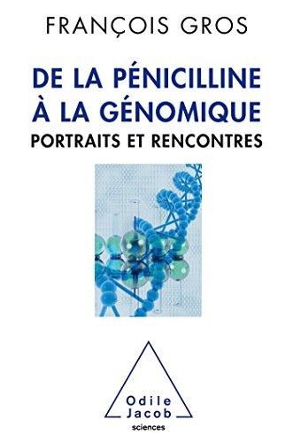 De la pénicilline à la génomique: Portraits et rencontres