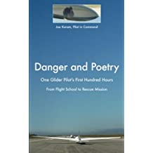 Danger and Poetry: One Glider Pilot's First Hundred Hours, from Flight School to Rescue Mission