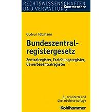 Bundeszentralregistergesetz: Zentralregister, Erziehungsregister, Gewerbezentralregister