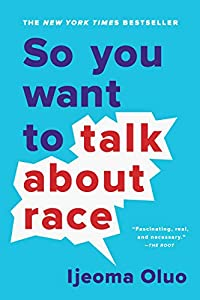 So You Want to Talk About Race (English Edition)