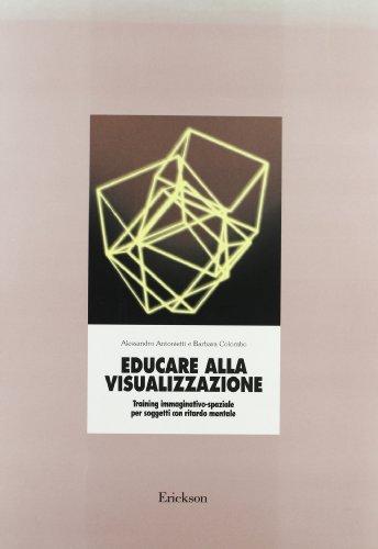 Educare alla visualizzazione. Training immaginativo-spaziale per soggetti con ritardo mentale