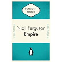Empire. How Britain Made the Modern World. (Penguin Celebrations)