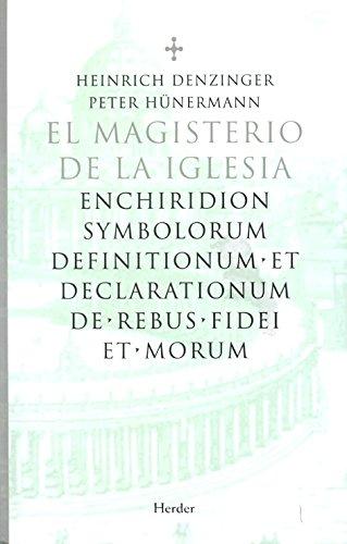 El magisterio de la iglesia: enchiridion symbolorum definitionum et declarationum de rebus fidei et morum
