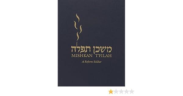Mishkan T'filah: A Reform Siddur: Complete: Shabbat, Weekdays, and