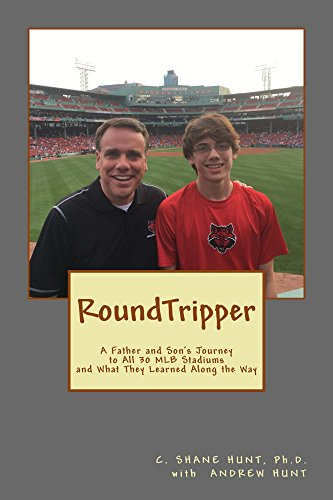 Round Tripper: A Father and Son's Journey to All 30 MLB Stadiums and What They Learned Along the Way (English Edition) por C. Shane Hunt