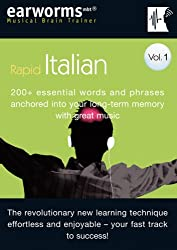 Earworms Rapid Italian Vol. 1: 200+ Essential Words and Phrases Anchored into Your Long Term Memory with Great Music (Musical Brain Trainer)