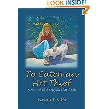 To Catch an Art Thief: A Memoir on the Heyday of Art Theft