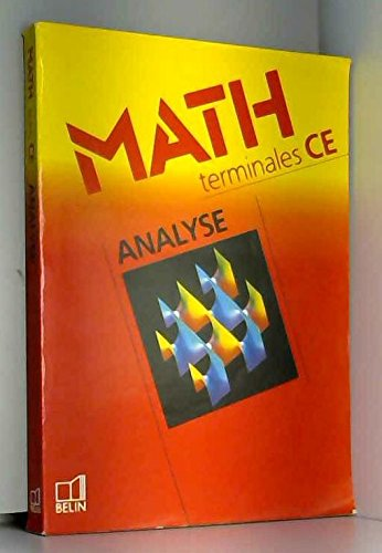 MATHEMATIQUES TERMINALES C/E. Analyse, Edition 1993