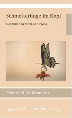 Schmetterlinge im Kopf - Gedanken in Reim und Prosa
