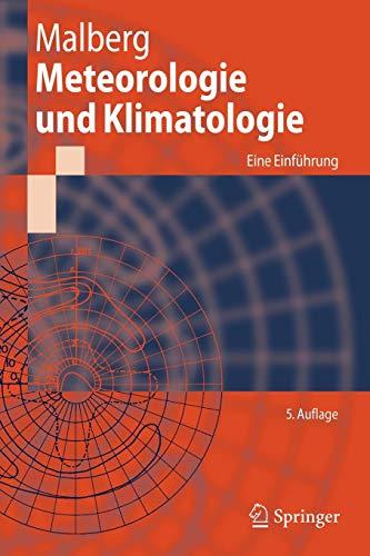 Meteorologie und Klimatologie: Eine Einführung (Springer-Lehrbuch) (German Edition), 5. Auflage