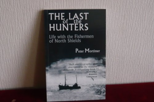 The Last of the Hunters: Life with the Fishermen of North Shields
