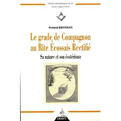 Le grade de Compagnon au Rite Ecossais Rectifié : Sa nature et son ésotérisme