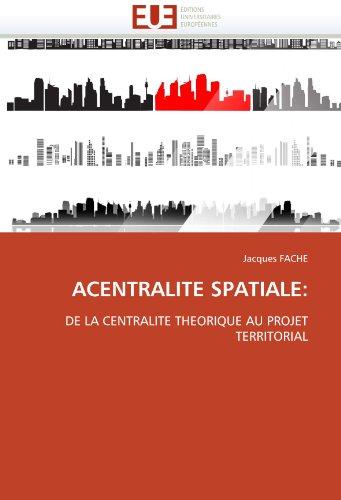 ACENTRALITE SPATIALE: par Jacques FACHE