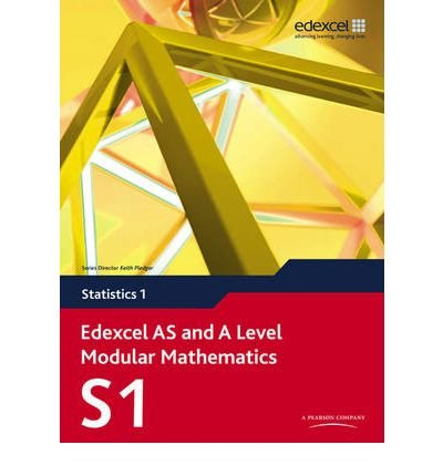 [(Edexcel AS and A Level Modular Mathematics Statistics 1 S1)] [ Edited by Greg Attwood, Edited by Alan Clegg, Edited by Jane Dyer, Edited by Gillian Dyer ] [July, 2008]