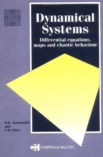 Dynamical Systems: Differential Equations, Maps, and Chaotic Behaviour (Chapman & Hall Mathematics) by Arrowsmith, D., Place, C.M. New Edition (1992)