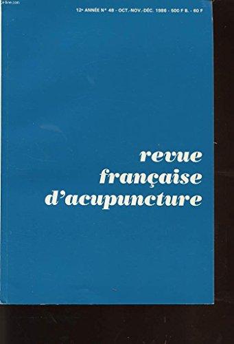 """Revue francaise d acupuncture 12e année n 48 : coups de froid coups de chaleur, epaule et douleur musculaires, points mu point """"tenture"""", 3 vc et accouchement prématuré."""