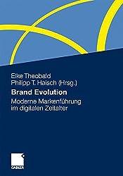Brand Evolution: Moderne Markenführung im Digitalen Zeitalter (German Edition)