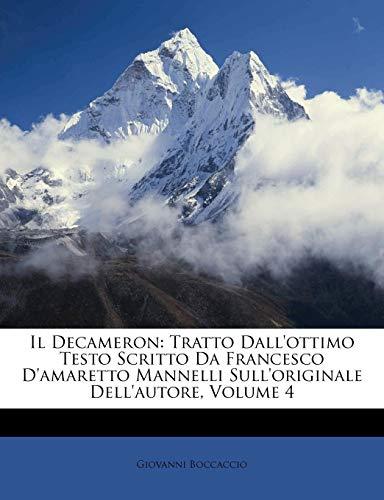 Il Decameron: Tratto Dall\'ottimo Testo Scritto Da Francesco d\'Amaretto Mannelli Sull\'originale Dell\'autore, Volume 4