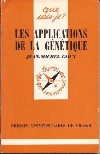 Les applications de la genetique par Goux Jean-Michel