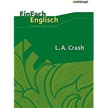 EinFach Englisch Unterrichtsmodelle. Unterrichtsmodelle für die Schulpraxis: EinFach Englisch Unterrichtsmodelle: L.A. Crash: Filmanalyse - Unterrichtsmodell