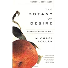 By Michael Pollan - The Botany of Desire: A Plant's-eye View of the World (New edition)