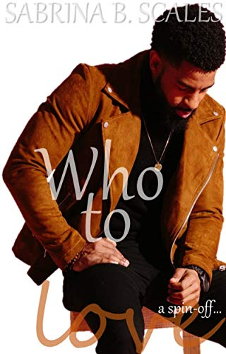 Who to Love (A spin-off) (English Edition) eBook: Sabrina B ...