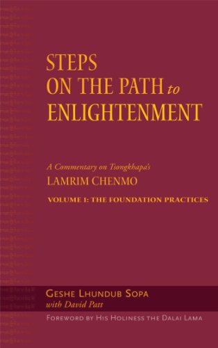 Steps on the Path to Enlightenment: Commentary on Tsongkhapa's Lamrim Chenmo v. 1
