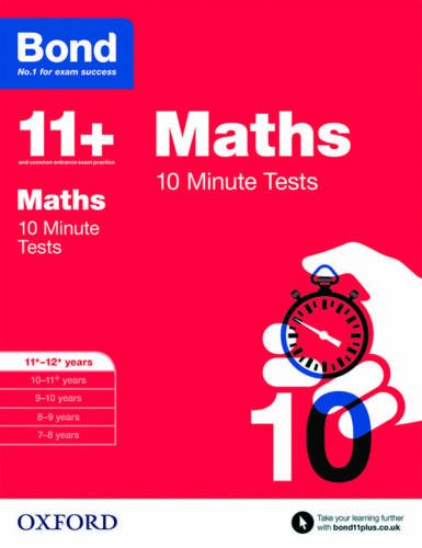 Bond 11+: Maths: 10 Minute Tests: 11+-12+ years