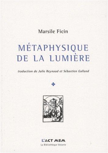 Métaphysique de la lumière : (Opuscules, 1476-1492) par Marsile Ficin