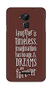 AMEZ laughter is timeless imagination has no age and dreams are forever Back Cover For Coolpad Note 3