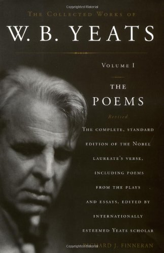 The Collected Works of W. B. Yeats: Volume I: The Poems, 2nd Edition