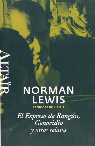 El Expreso de Rangún, Genocidio y otros relatos: Crónicas de Viaje, 1 (HETERODOXOS) por Norman Lewis