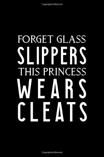 Forget Glass Slippers This Princess Wears Cleats: Blank Lined Notebook ( Soccer ) Black -