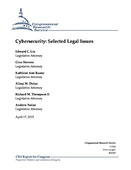 Cybersecurity: Selected Legal Issues (English Edition) par [Thompson II, Richard M., Ruane, Kathleen Ann, Dolan, Alissa M., Liu, Edward C., Stevens, Gina, Nolan, Andrew]