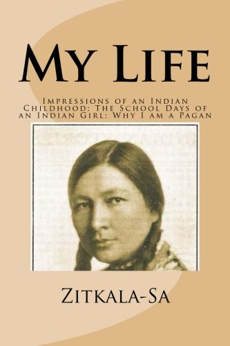 My Life: Impressions of an Indian Childhood; The School Days of an Indian Girl; Why I am a Pagan Native Indian Girl