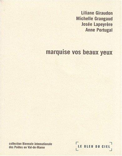 Marquise vos beaux yeux par Liliane Giraudon